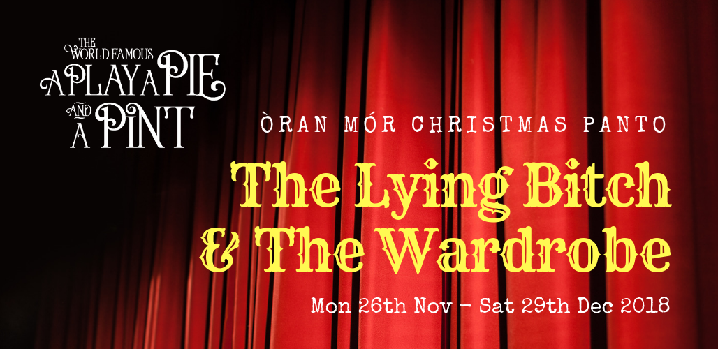 Òran Mór Christmas Panto 2018: The Lying Bitch and the Wardrobe